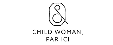 CHILD WOMAN , PAR ICI